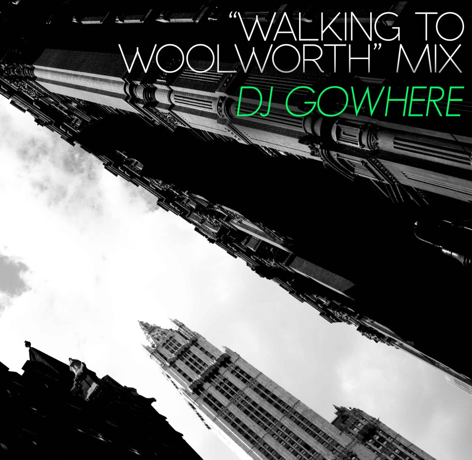 WALKING TO WOOLWORTH MIX BY DJ GOWHERE